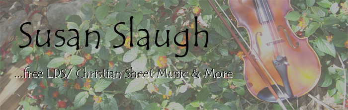 Susan Slaugh... free LDS Music & More